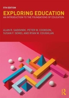Exploring Education : An Introduction to the Foundations of Education, Paperback Book