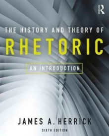 The History and Theory of Rhetoric : An Introduction, Paperback Book