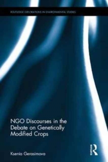 NGO Discourses in the Debate on Genetically Modified Crops, Hardback Book