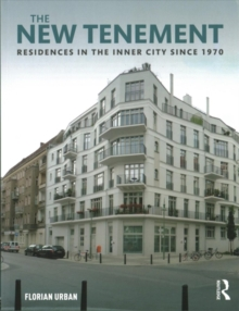 The New Tenement : Residences in the Inner City Since 1970, Paperback Book