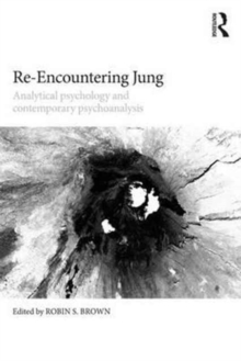 Re-Encountering Jung : Analytical psychology and contemporary psychoanalysis, Paperback Book