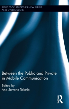 Between the Public and Private in Mobile Communication, Hardback Book
