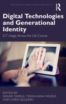 Digital Technologies and Generational Identity : ICT Usage Across the Life Course, Hardback Book