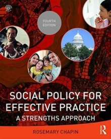 Social Policy for Effective Practice : A Strengths Approach, Paperback Book