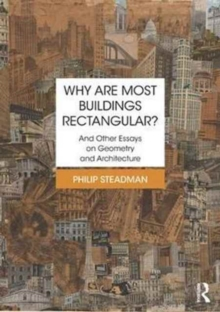 Why are Most Buildings Rectangular? : And Other Essays on Geometry and Architecture, Paperback Book