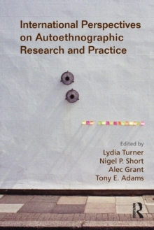 International Perspectives on Autoethnographic Research and Practice, Paperback Book