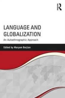 Language and Globalization : An Autoethnographic Approach, Paperback Book