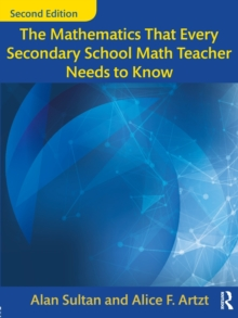 The Mathematics That Every Secondary School Math Teacher Needs to Know, Paperback Book