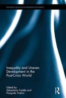 Inequality and Uneven Development in the Post-Crisis World, Hardback Book