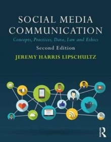 Social Media Communication : Concepts, Practices, Data, Law and Ethics, Paperback Book
