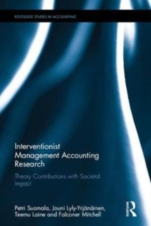 Interventionist Management Accounting Research : Theory Contributions with Societal Impact, Hardback Book