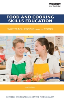 Food and Cooking Skills Education : Why teach people how to cook?, Hardback Book