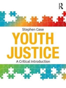 Youth Justice : A Critical Introduction, Paperback Book