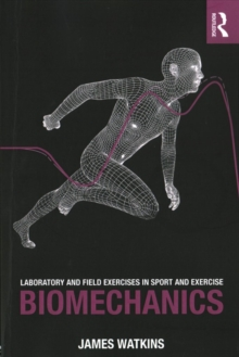Laboratory and Field Exercises in Sport and Exercise Biomechanics, Paperback Book