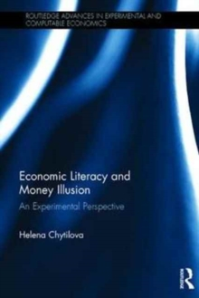 Economic Literacy and Money Illusion : An Experimental Perspective, Hardback Book