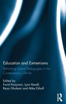 Education and Extremisms : Rethinking Liberal Pedagogies in the Contemporary World, Hardback Book