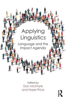Applying Linguistics : Language and the Impact Agenda, Paperback Book