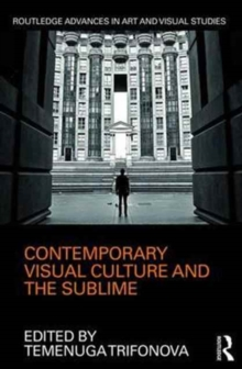 Contemporary Visual Culture and the Sublime, Hardback Book