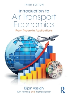 Introduction to Air Transport Economics : From Theory to Applications, Paperback Book