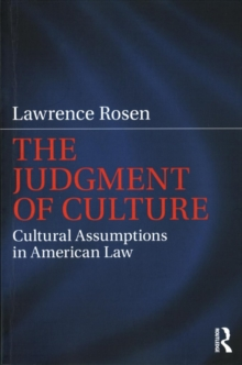The Judgment of Culture : Cultural Assumptions in American Law, Paperback Book