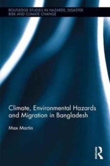 Climate, Environmental Hazards and Migration in Bangladesh, Hardback Book