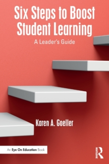Six Steps to Boost Student Learning : A Leader's Guide, Paperback Book