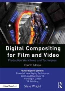 Digital Compositing for Film and Video : Production Workflows and Techniques, Paperback / softback Book