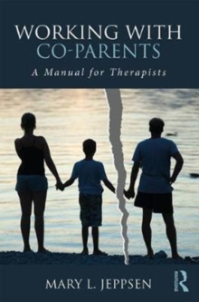 Working with Co-Parents : A Manual for Therapists, Paperback Book