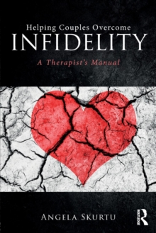 Helping Couples Overcome Infidelity : A Therapist's Manual, Paperback Book