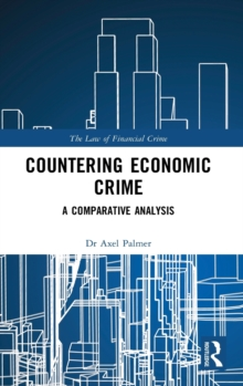 Countering Economic Crime : A Comparative Analysis, Hardback Book