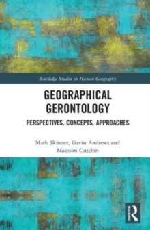 Geographical Gerontology : Perspectives, Concepts, Approaches, Hardback Book