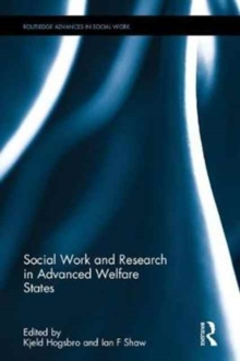 Social Work and Research in Advanced Welfare States, Hardback Book