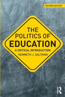 The Politics of Education : A Critical Introduction, Paperback Book