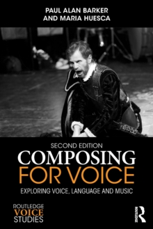 Composing for Voice : Exploring Voice, Language and Music, Paperback / softback Book