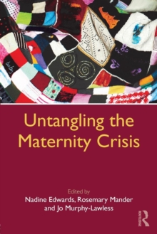 Untangling the Maternity Crisis, Paperback Book