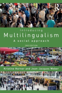 Introducing Multilingualism : A Social Approach, Paperback Book