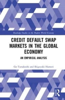 Credit Default Swap Markets in the Global Economy : An Empirical Analysis, Hardback Book