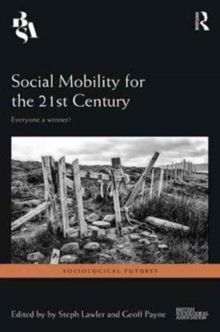 Social Mobility for the 21st Century : Everyone a Winner?, Hardback Book