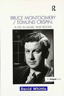 Bruce Montgomery/Edmund Crispin: A Life in Music and Books, Paperback / softback Book