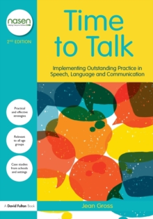 Time to Talk : Implementing Outstanding Practice in Speech, Language and Communication, Paperback Book