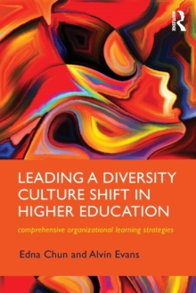 Leading a Diversity Culture Shift in Higher Education : Comprehensive Organizational Learning Strategies, Paperback Book