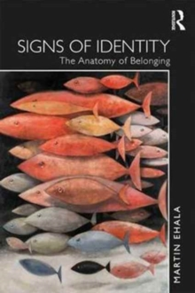 Signs of Identity : The Anatomy of Belonging, Paperback Book