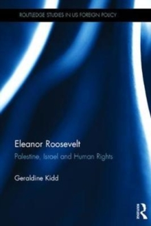 Eleanor Roosevelt : Palestine, Israel and Human Rights, Hardback Book