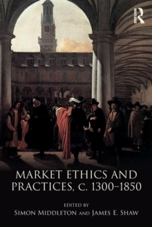 Market Ethics and Practices, c.1300-1850, Paperback Book