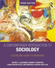 A Contemporary Introduction to Sociology : Culture and Society in Transition, Paperback Book