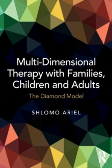 Multi-Dimensional Therapy with Families, Children and Adults : The Diamond Model, Paperback Book