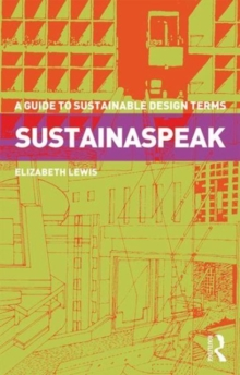 Sustainaspeak : A Guide to Sustainable Design Terms, Paperback / softback Book