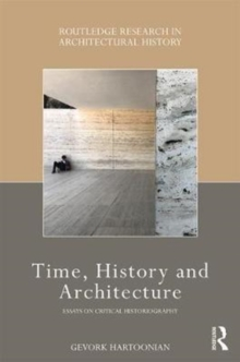 Time, History and Architecture : Essays on Critical Historiograpy, Hardback Book