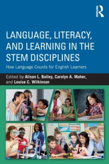Language, Literacy, and Learning in the STEM Disciplines : How Language Counts for English Learners, Paperback Book