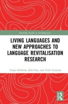Living Languages and New Approaches to Language Revitalisation Research, Hardback Book